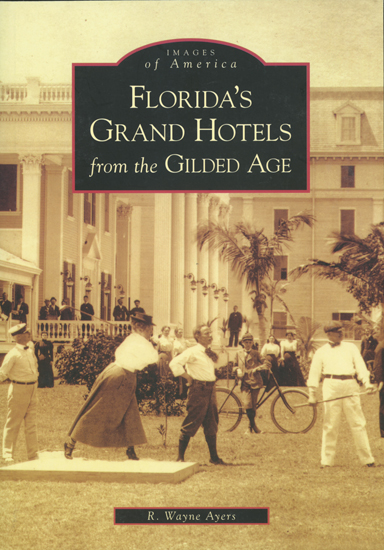 Florida's Grand Hotels from the Gilded Age